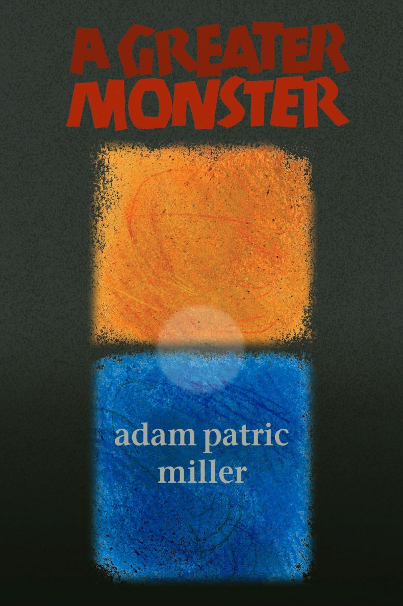 A Greater Monster - Miller