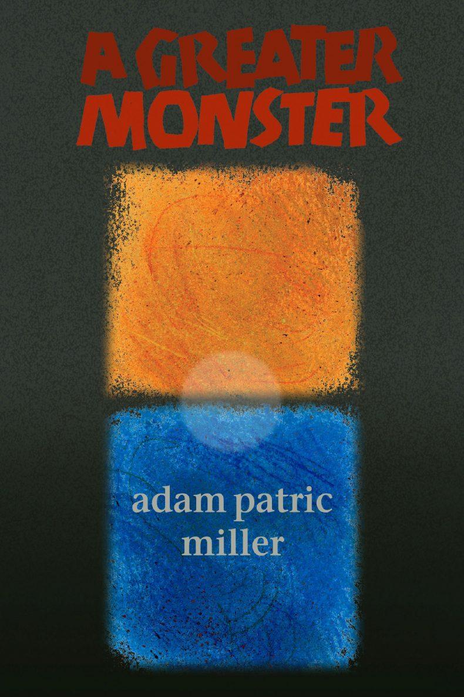 A Greater Monster - Miller